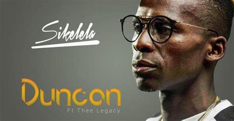 Duncan Drops New Single 'Sikelela' Ft